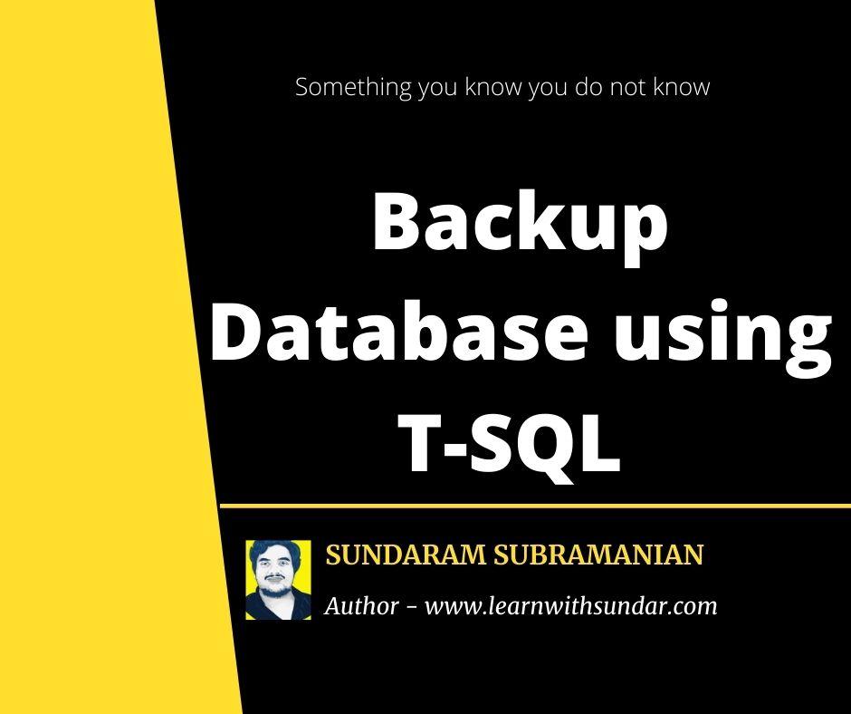 Backup Database using T-SQL Statements